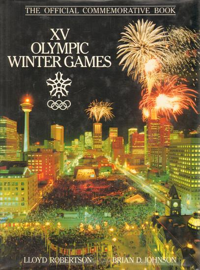 XV OLYMPIC WINTER GAMES CALGARY 1988. THE OFFICIAL COMMEMORATIVE BOOK