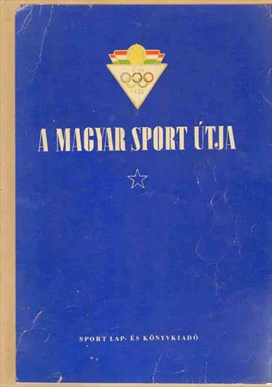 A MAGYAR SPORT ÚTJA 1952 (Hungary at the 1952 Olympic Games) (w full colour photos)